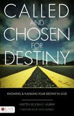 Called and Chosen for Destiny