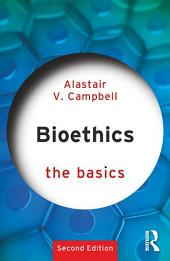 Bioethics: The Basics: Edition 2