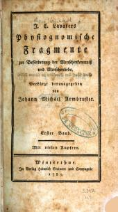 J.C. Lavaters physiognomische Fragmente: zur Beförderung der Menschenkentniss und Menschenliebe, Band 1
