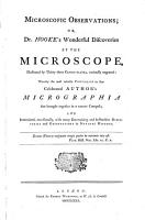 Microscopic Observations Or  Dr  Hooke s Wonderful Discoveries by the Microscope PDF