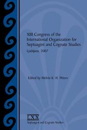 XIII Congress of the International Organization for Septuagint and Cognate Studies, Ljubljana, 2007