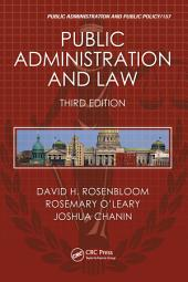 Public Administration and Law, Third Edition: Edition 3
