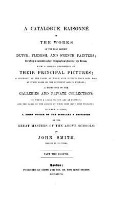 A Catalogue Raisonn   of the Works of the Most Eminent Dutch  Flemish and French Painters  Nicholas Poussin  Claude Lorraine  and Jean Baptist Greuze PDF