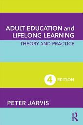 Adult Education and Lifelong Learning: Theory and Practice, Edition 4