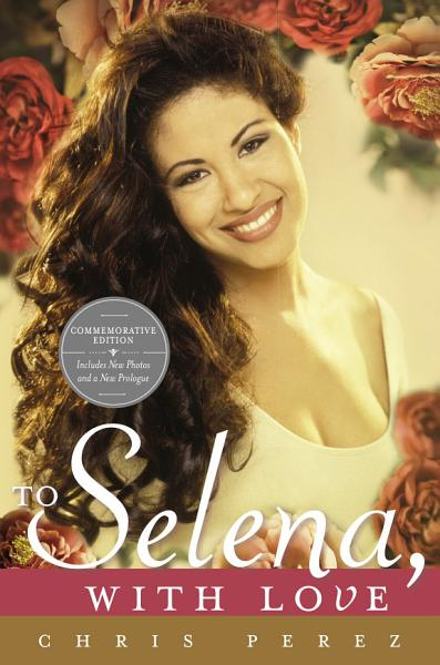 Download To Selena  with Love Book