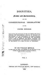 Dignities, Feudal and Parliamentary: And the Constitutional Legislature of the United Kingdom
