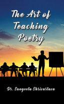 The Art of Teaching Poetry