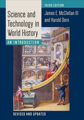 Science and Technology in World History: An Introduction, Edition 3