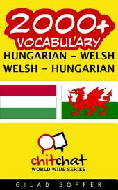 2000+ Hungarian - Welsh Welsh - Hungarian Vocabulary