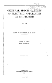 General Specifications for Electric Appliances on Shipboard: No. 100. Corps of Engineers, U.S. Army. June 1, 1922