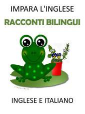 Impara l'Inglese - Inglese per Bambini: Racconti Bilingui in Inglese e Italiano