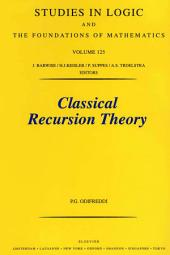 Classical Recursion Theory: The Theory of Functions and Sets of Natural Numbers