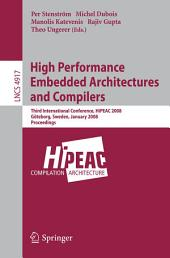 High Performance Embedded Architectures and Compilers: Third International Conference, HiPEAC 2008, Göteborg, Sweden, January 27-29, 2008, Proceedings