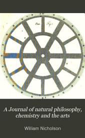 A Journal of Natural Philosophy, Chemistry and the Arts: Volumes 31-32