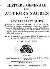 Histoire générale des auteurs sacrés et écclésiastiques: Volume7