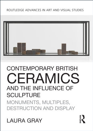 Contemporary British Ceramics and the Influence of Sculpture