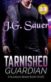 Tarnished Guardian: A Guardian Series Short Story