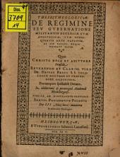 Theses theol. de regimine seu gubernatione militantis ecclesiae cum apostolicae tum subsequentis ante papatum & sub papatu deque primatu Papae