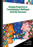 Emerging Perspectives on Translanguaging in Multilingual University Classrooms
