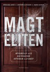 Magteliten: Hvordan 423 danskere styrer landet