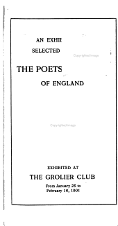 An exhibition of selected works of the poets laureate of England: exhibited at the Grolier Club from January 25 to February 16, 1901