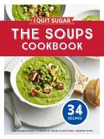 I Quit Sugar The Soups Cookbook