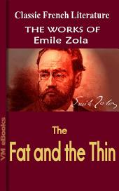 The Fat and the Thin: Works Of Zola