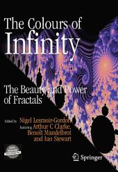 The Colours of Infinity: The Beauty and Power of Fractals, Edition 2