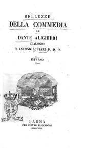 Bellezze della Commedia di Dante Alighieri dialoghi d'Antonio Cesari: Inferno, Volume 1