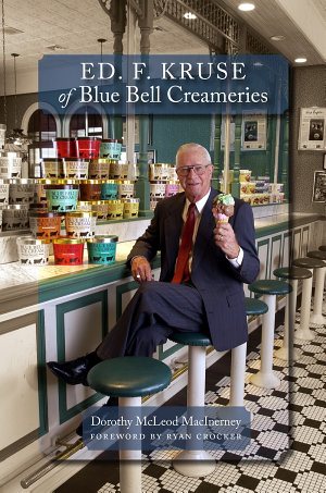 Ed  F  Kruse of Blue Bell Creameries