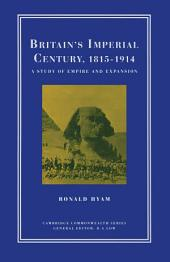 Britain's Imperial Century, 1815-1914: A Study of Empire and Expansion, Edition 2