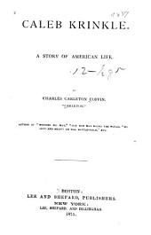 Caleb Krinkle: A Story of American Life