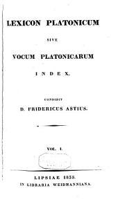 Lexicon Platonicum sive vocum Platonicarum index: Volume 1