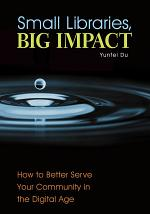 Small Libraries, Big Impact: How to Better Serve Your Community in the Digital Age