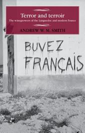 Terror and terroir: The winegrowers of the Languedoc and modern France