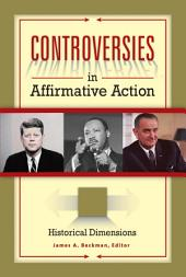 Controversies in Affirmative Action [3 volumes]