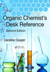 Organic Chemist's Desk Reference, Second Edition: Edition 2