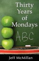 Thirty Years of Mondays
