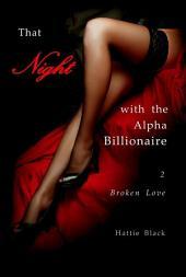 That Night with the Alpha Billionaire 2 (BWWM Interracial Romance Short Stories): Broken Love