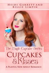 Cupcakes & Kisses: A Playful New Adult Romance