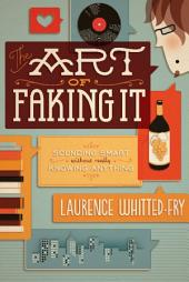 The Art of Faking It: Sounding Smart Without Really Knowing Anything