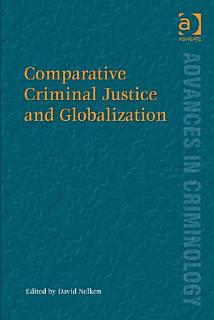 Comparative Criminal Justice and Globalization Book