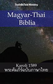 Magyar-Thai Biblia: Karoli 1589 - Thai From Kjv 2003