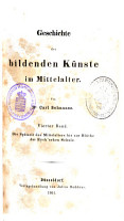 Geschichte der bildenden K  nste im Mittelalter  Bd  Die Sp  tzeit des Mittelalters bis zur Bl  the der Eyck schen Schule PDF