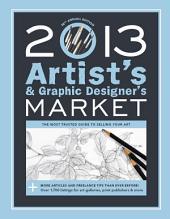 2013 Artist's & Graphic Designer's Market: Edition 38