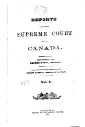Reports of the Supreme Court of Canada: Volume 7