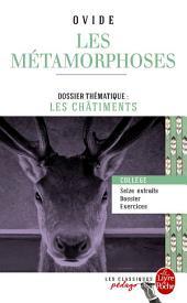 Les Métamorphoses (Edition pédagogique): Dossier thématique : Les Châtiments