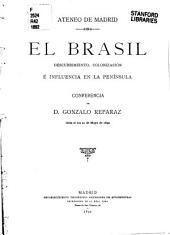 El Brasil: descubrimiento, colonización é influencia en la península