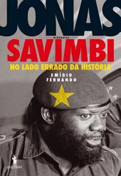 Jonas Savimbi No lado errado da História