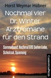 Nochmal vier Dr. Winter Arztromane für den Strand: Sammelband: Nochmal 615 Seiten Liebe, Schicksal, Spannung